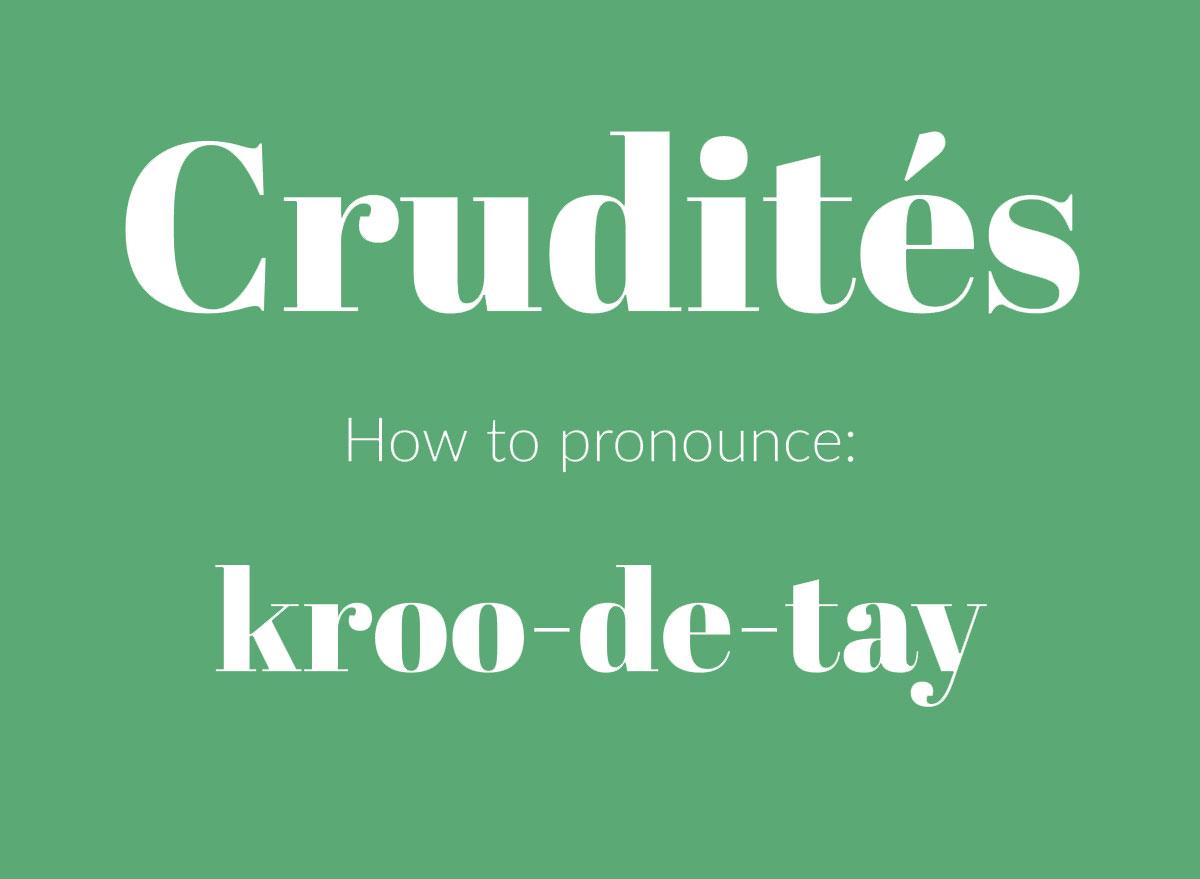 how to pronounce crudites graphic