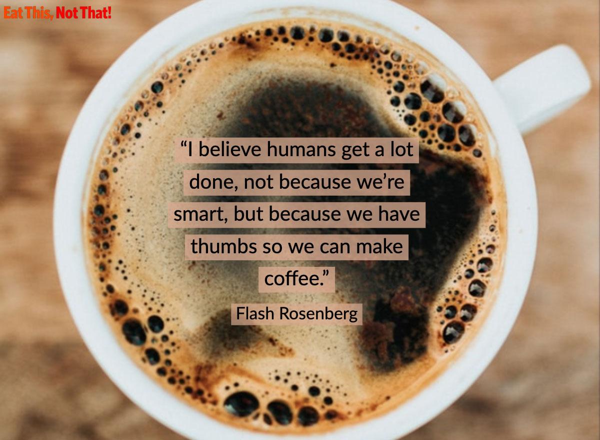 coffee quote flash rosenberg