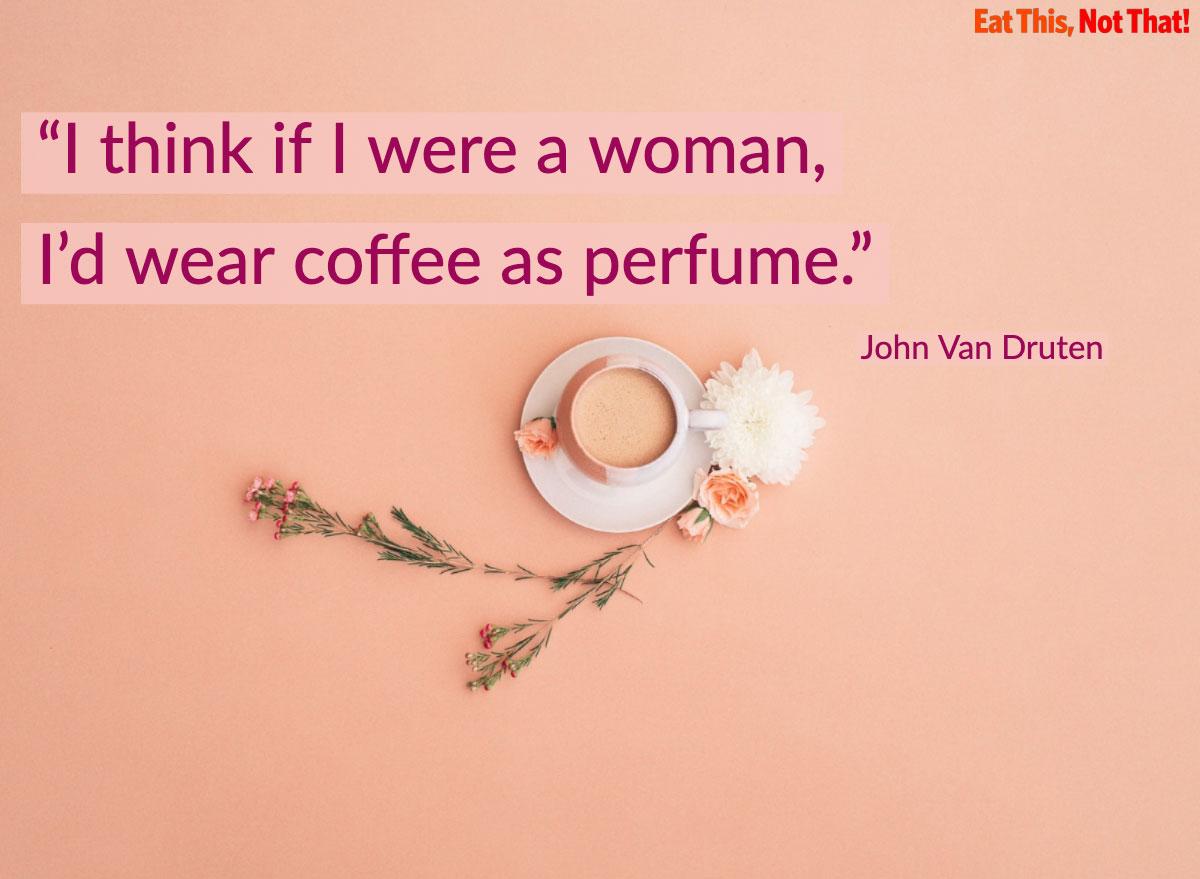 coffee quote john van druten