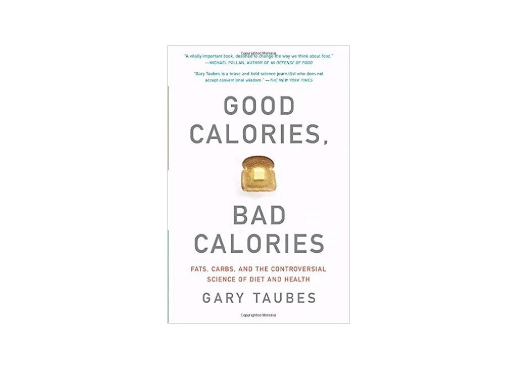 good calories bad calories book